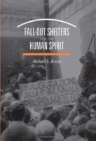 Fall-Out Shelters for the Human Spirit : American Art and the Cold War артикул 1162a.